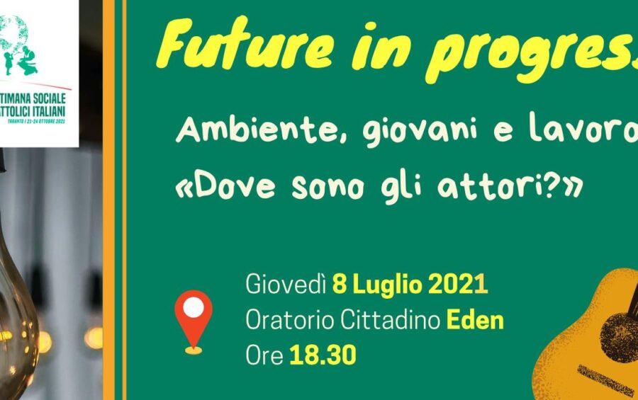 """""""Future in progress – Dove sono gli attori?"""". I giovani verso la Settimana Sociale"""